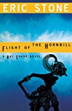 Flight of the Hornbill A Ray Sharp Novel 2008 9781606480212 Front Cover