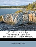 Posthaus in Treuenbrietzen Ein Lustspiel in Einem Aufzug 2011 9781175165213 Front Cover