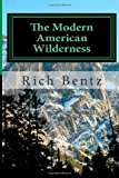 Modern American Wilderness - Dissertations of a Common Man 2011 9781466449213 Front Cover