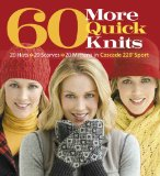 60 More Quick Knits 20 Hats, 20 Scarves, 20 Mittens in Cascade 220� Sport 2011 9781936096213 Front Cover