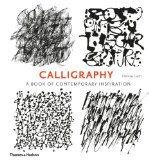Calligraphy A Book of Contemporary Inspiration 2013 9780500291214 Front Cover