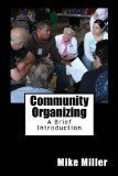 Community Organizing: a Brief Introduction 1st 2012 9780615623214 Front Cover