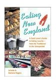 Eating New England A Food Lover's Guide to Eating Locally 2002 9780881505214 Front Cover