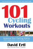101 Cycling Workouts Improve Your Cycling Ability While Adding Variety to Your Training Program 2009 9781600376214 Front Cover