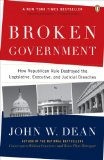Broken Government How Republican Rule Destroyed the Legislative, Executive, and Judicial Branches 2008 9780143114215 Front Cover