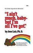 I Ain't Much, Baby--But I'm All I've Got 1995 9780345468215 Front Cover