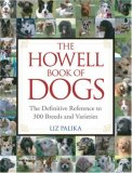 Howell Book of Dogs The Definitive Reference to 300 Breeds and Varieties 2007 9780470009215 Front Cover
