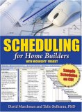 Scheduling for Home Builders With Microsoft Project 1st 2006 9780867186215 Front Cover