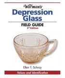 Warman's Depression Glass Field Guide Values and Identification 3rd 2008 Revised 9780896896215 Front Cover