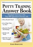 Potty Training Answer Book Practical Answers to the Top 200 Questions Parents Ask 2007 9781402209215 Front Cover