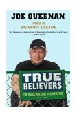 True Believers The Tragic Inner Life of Sports Fans 1st 2004 Revised  9780312423216 Front Cover