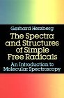 Spectra and Structures of Simple Free Radicals An Introduction to Molecular Spectroscopy 2012 9780486658216 Front Cover