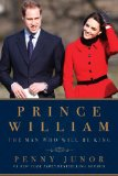 Prince William The Man Who Will Be King 2012 9781605984216 Front Cover