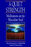 Quiet Strength Meditations on the Masculine Soul 1994 9780553351217 Front Cover