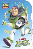 I Am Buzz Lightyear (Disney/Pixar Toy Story) 2011 9780736428217 Front Cover