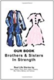 Our Book: Brothers and Sisters in Strength Brothers and Sisters in Strength 2011 9781463583217 Front Cover