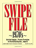 Swipe File 1970's Advertising Campaigns ... Persuasive Presentations for Powerful Marketing Ideas... 2012 9781479296217 Front Cover