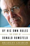 By His Own Rules The Ambitions, Successes, and Ultimate Failures of Donald Rumsfeld 2009 9781586484217 Front Cover