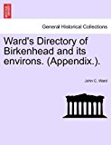 Ward's Directory of Birkenhead and Its Environs 2011 9781241122218 Front Cover