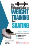 Ultimate Guide to Weight Training for Skating 2003 9781932549218 Front Cover