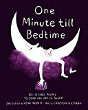 One Minute till Bedtime 60-Second Poems to Send You off to Sleep 2016 9780316341219 Front Cover