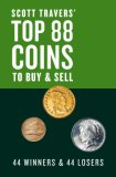 Scott Travers' Top 88 Coins to Buy and Sell 44 Winners and 44 Losers 2nd 2007 Large Type 9780375722219 Front Cover