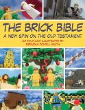 Brick Bible A New Spin on the Old Testament 2011 9781616084219 Front Cover