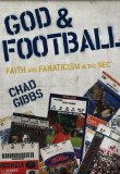 God and Football Faith and Fanaticism in the SEC 2010 9780310329220 Front Cover