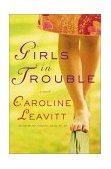 Girls in Trouble A Novel 2004 9780312271220 Front Cover