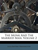 Monk and the Married Man 2011 9781173341220 Front Cover
