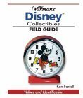 Warman's Disney Collectibles Field Guide Values and Identification 2006 9780896893221 Front Cover