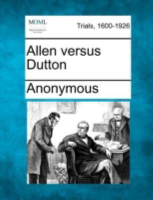 Allen Versus Dutton 2012 9781275512221 Front Cover