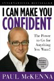 I Can Make You Confident The Power to Go for Anything You Want! 2010 9781402769221 Front Cover