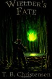 Wielder's Fate 2012 9781480257221 Front Cover