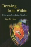 Drawing from Within Using Art to Treat Eating Disorders 2006 9781843108221 Front Cover
