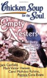 Chicken Soup for the Soul: Empty Nesters 101 Stories about Surviving and Thriving When the Kids Leave Home 2008 9781935096221 Front Cover
