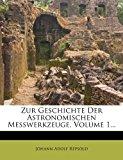 Zur Geschichte der Astronomischen Messwerkzeuge 2012 9781279533222 Front Cover
