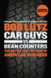 Car Guys vs. Bean Counters The Battle for the Soul of American Business 2013 9781591846222 Front Cover