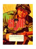 G. I. Joe The Complete Story of America's Favorite Man of Action 1998 9780811818223 Front Cover