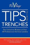 Tips from the Trenches: The Collective Wisdom of over 100 Professional Services Leaders 2007 9780979695223 Front Cover