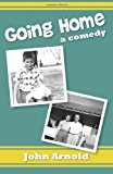 Going Home A Comedy 2013 9781482754223 Front Cover
