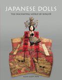 Japanese Dolls The Fascinating World of Ningyo 2008 9784805309223 Front Cover