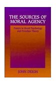 Sources of Moral Agency Essays in Moral Psychology and Freudian Theory 1st 1996 9780521556224 Front Cover