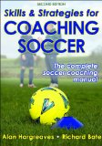 Skills and Strategies for Coaching Soccer 2nd 2009 Revised  9780736080224 Front Cover