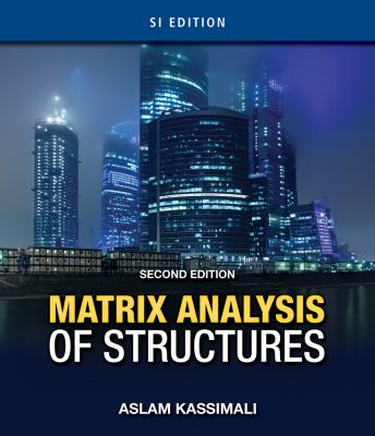 Matrix Analysis of Structures SI Version 2nd 2011 Revised  9781111426224 Front Cover