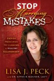 Stop Marrying Mistakes Proven Principles to Claiming a Healthy Relationship 2009 9781600375224 Front Cover
