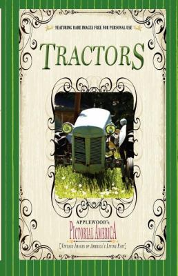 Tractors (Pictorial America) Vintage Images of America's Living Past 2009 9781608890224 Front Cover