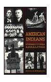 American Indians Stereotypes and Realities 2015 9780932863225 Front Cover