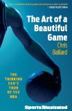 Art of a Beautiful Game The Thinking Fan's Tour of the NBA 2010 9781439110225 Front Cover