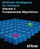 Artificial Intelligence for Humans, Volume 1: Fundamental Algorithms 2013 9781493682225 Front Cover